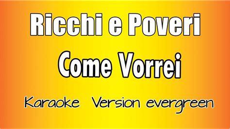 come vorrei ricchi e poveri testo ricchi e poveri come vorrei karaoke italiano con testo