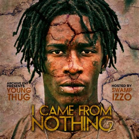 young thug i came from nothing 2 dj swamp izzo