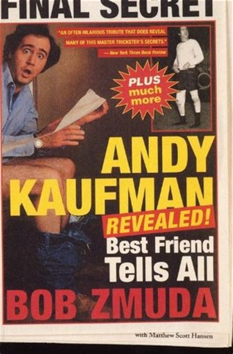 is this for real the andy kaufman books andy kaufman revealed best friend tells all by bob zmuda