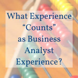 what experience quot counts quot as business analyst experience 5 exles