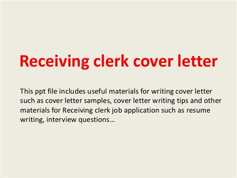 Receiving Clerk Cover Letter by Receiving Clerk Cover Letter