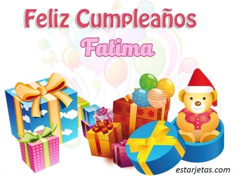 imagenes feliz cumpleaños fatima feliz cumplea 241 os fatima im 225 genes de estarjetas com