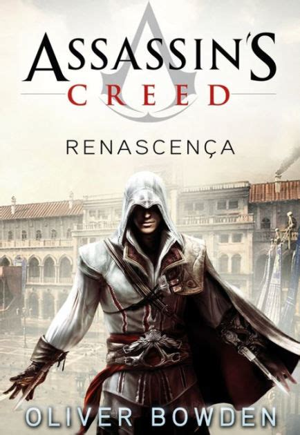 Assassins Creed Unity By Oliver Bowden Ebooke Book assassin 180 s creed renascen 231 a by oliver bowden nook book ebook barnes noble 174