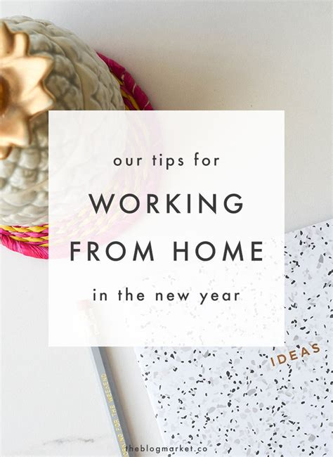 work from home tips for the new year the market