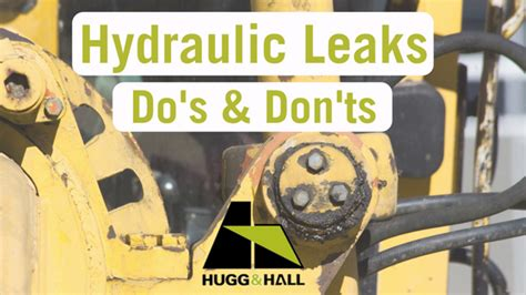 hydraulic leaks dos donts hugg hall