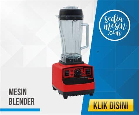Dan Gambar Blender Murah jual mesin minuman kemasan dan gelas otomatis murah