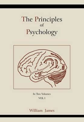 the principles of psychology vol 1 classic reprint books the principles of psychology vol 1 william