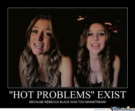 Hot Girl Problems Meme - hot problems by bernardgustaw meme center