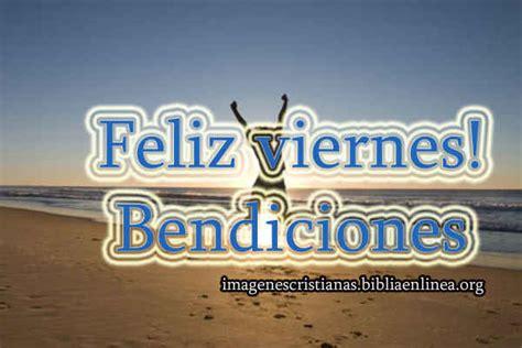 imagenes de feliz viernes para descargar im 225 genes de feliz viernes bendiciones imagenes cristianas