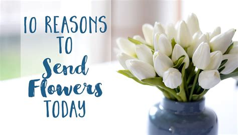 send flowers today 10 reasons to send flowers today the daily femme