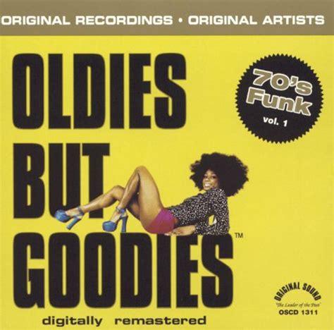 best oldies but goodies oldies but goodies 13 of the best 70 s funk various