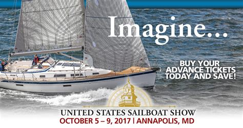 tickets to annapolis boat show get your 2017 united states sailboat show tickets today