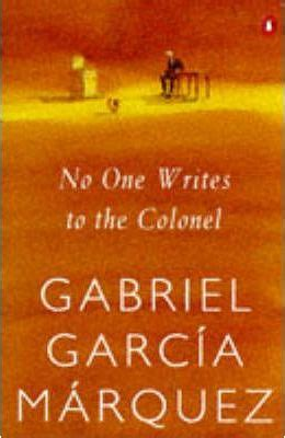 no one writes to no one writes to the colonel gabriel garcia marquez 9780140157499
