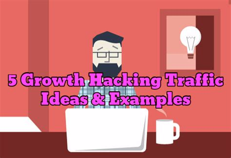 hacking ideas 5 growth hacking traffic ideas and exles