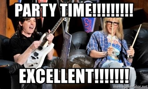 Excellent Meme - party time excellent wayne s world party