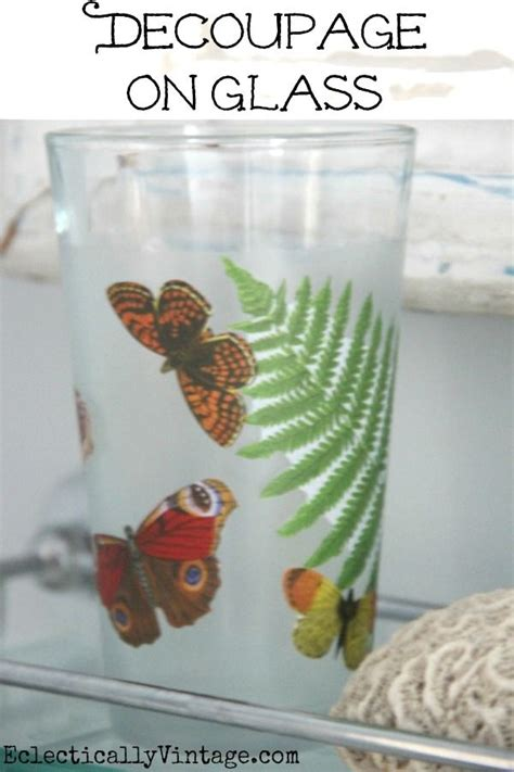 how to do decoupage decoupage how to make a waterproof glass