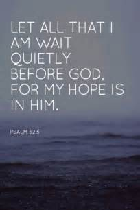bible verses to give hope and comfort best 25 psalm 62 5 ideas on pinterest psalm 62