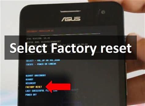 reset android zenfone hard reset asus zenfone 5 recover smartphone for 2 steps