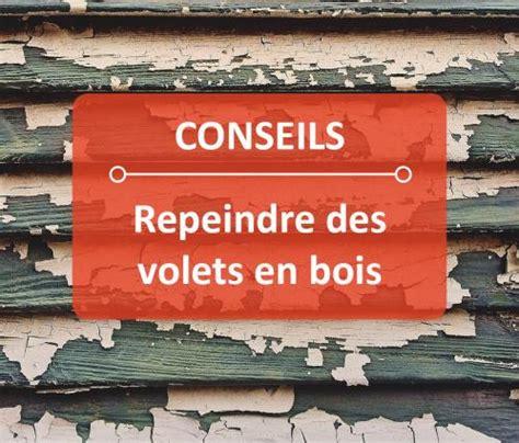 Repeindre Volets Bois Lasurés by Conseils Pour Repeindre Des Volets En Bois Free Dom