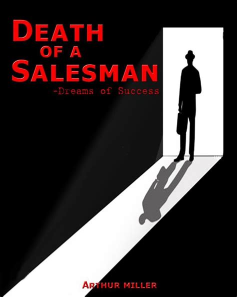 death of a salesman dreams theme how successful is act 1 of death of a salesman as an