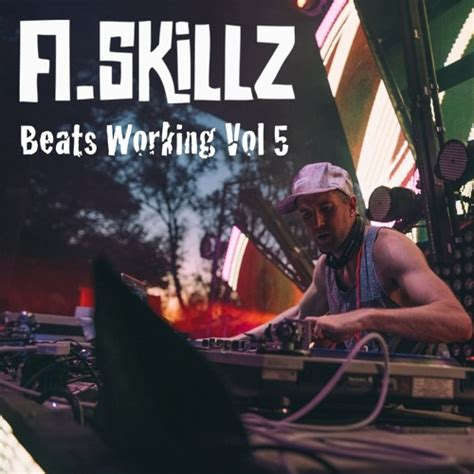 Dj Series Volume 18 A Skillz Beats Working Vol 5 By A Skillz A Skillz