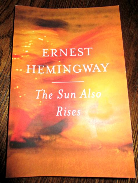 ernest hemingway biography the sun also rises sun also rises ernest hemingway quotes quotesgram