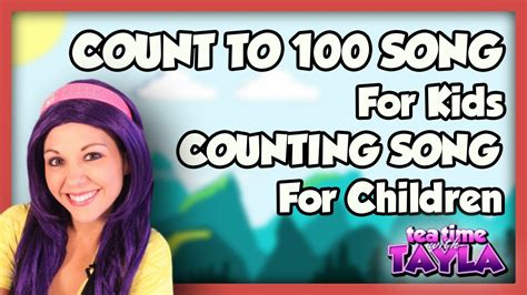counting song count to 100 song for counting song for children