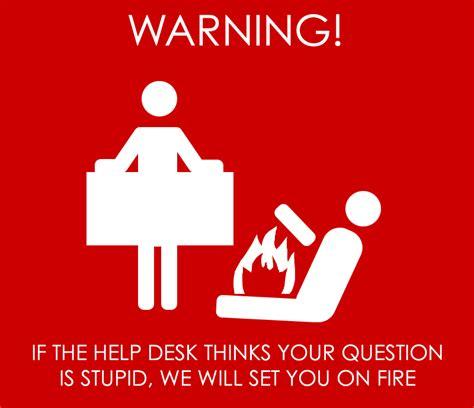Help Desk Sign by Help Desk Warning The Absence Of Alternatives
