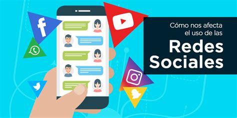 Las Redes Sociales Y Sus Imagenes | c 243 mo nos afecta el uso de las redes sociales 9 peligros