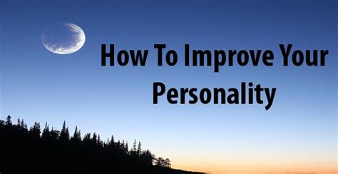 how to improve your personality daniel s personal