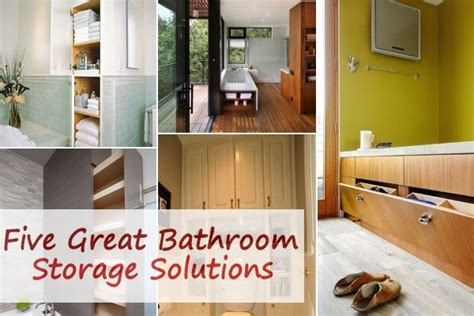 five great bathroom storage solutions five great bathroom storage solutions