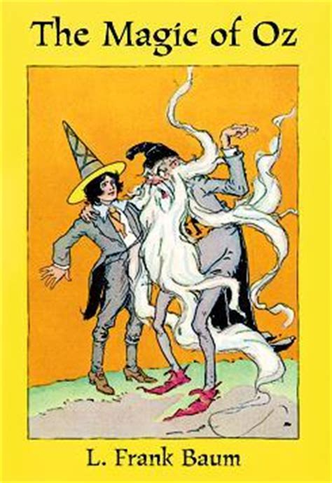 Author Of And The Magic L by The Magic Of Oz Oz 13 By L Frank Baum Reviews