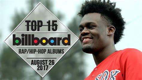 rap hip hop hip hop albums news and artists top 15 us rap hip hop albums august 26 2017