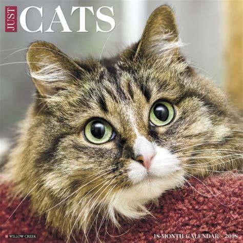 Cat Calendars Just Cats 2018 Wall Calendar 9781682344422 Calendars