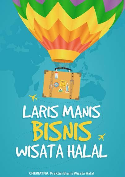 Buku Rupiah Meriah Dari Bisnis Biro Perjalanan peluang laris manis bisnis wisata halal