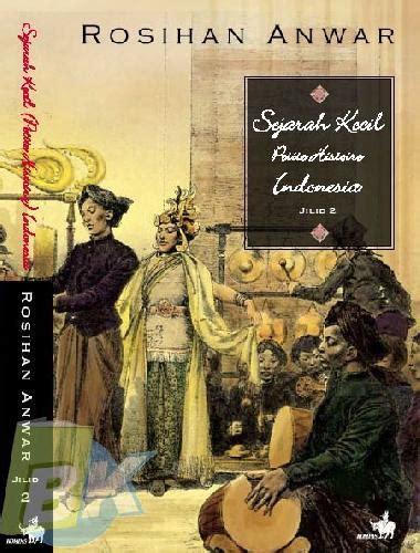 Rosihan Anwar Paket Sejarah Kecil Histoire Indonesia Jilid 1 6 bukukita sejarah kecil histoire indonesia jilid 2