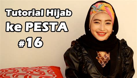 tutorial hijab ke kus tutorial hijab ke pesta