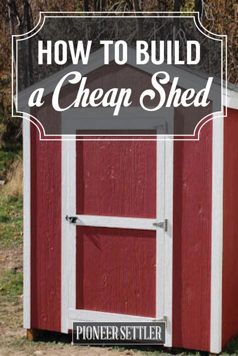store and save learn how to build a cheap shed total survival