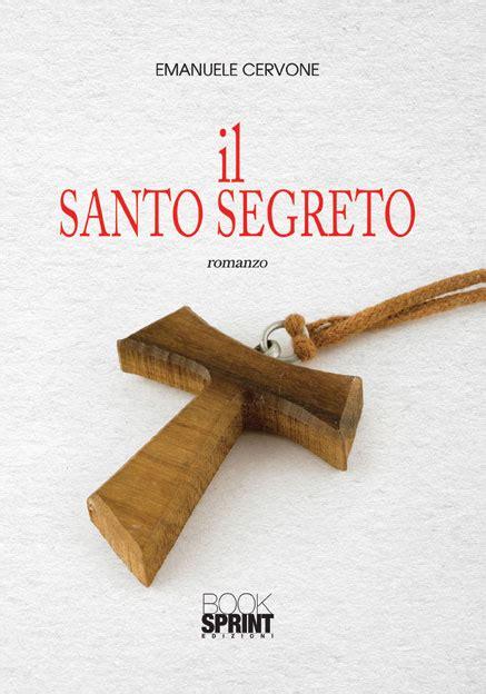 libreria il santo il santo segreto di emanuele cervone casa editrice