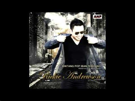 album atas nama pengerindu rickie andrewson lagu iban new release atas nama pengerindu album rickie andrewson