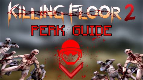 killing floor 2 be the best swat swat perk guide youtube