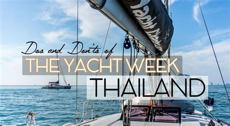 yacht week boat reviews dos and don ts of the yacht week thailand tieland to