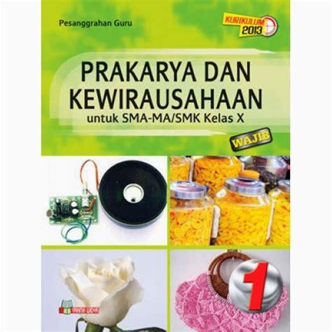 Cd Rpp Mapel Prakarya Sma Ma Kelas X 10 K13 Revisi 2017 silabus prakarya dan kewirausahaan sma kurikulum 2013