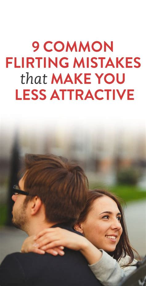 Can An Mba Make You Less Desirable by 9 Common Flirting Mistakes That Can Drive Away
