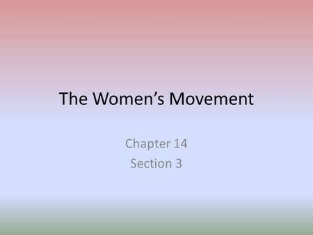 chapter 14 section 3 c14 s 3 many women abolitionists also worked for women s