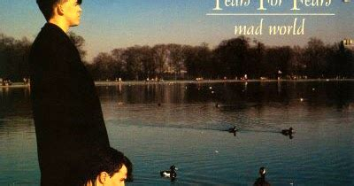mad world traduzione testo lovely 80 s tears for fears mad world ufficiale
