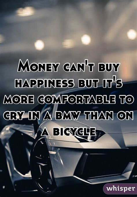 Kaos Money Can Buy Happines Bigsize money can t buy happiness but it s more comfortable to cry in a bmw than on a bicycle