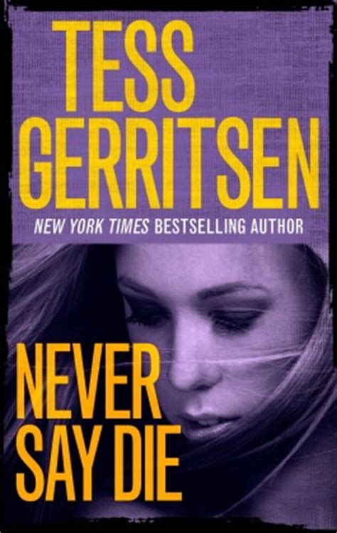 Book Review Never Say Never By Hill by Tess Gerritsen Never Say Die
