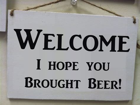 funny welcome welcome hope you brought beer funny wood sign small