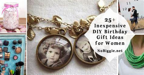 women gift ideas 25 inexpensive diy birthday gift ideas for women